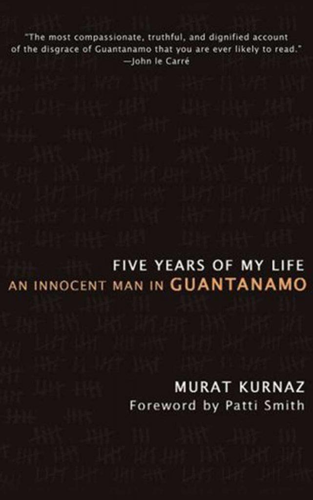 """Five Years of My Life"" by Murat Kurnaz"