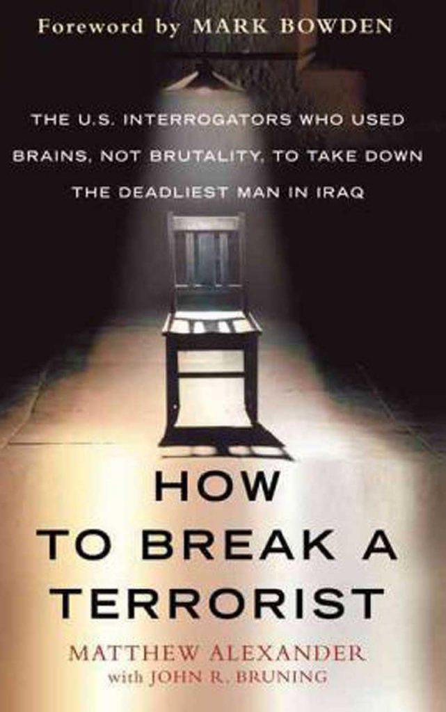"""How to Break a Terrorist"" by Matthew Alexander"