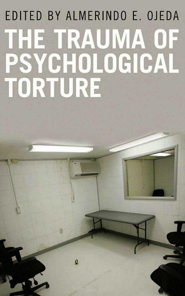 """The Trauma of Psychological Torture"" by Almerindo E. Ojeda"